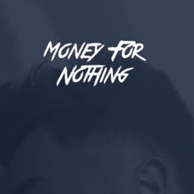 MoneyForNothing
